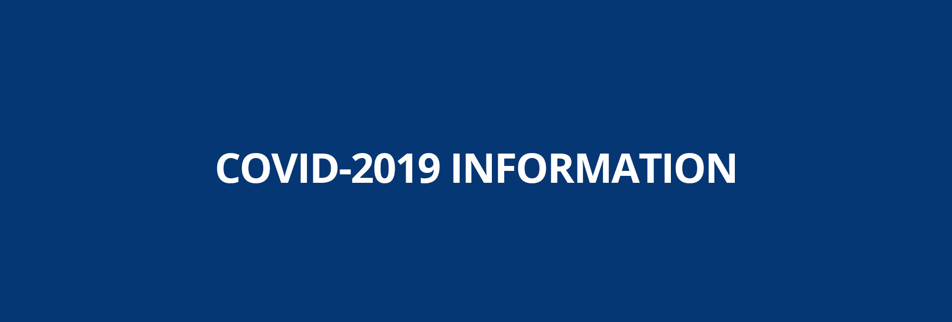 COVID-2019 INFORMATION